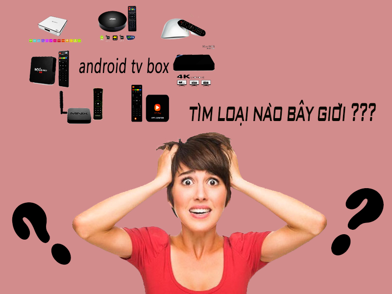 mua-android-tv-box-nao-tot