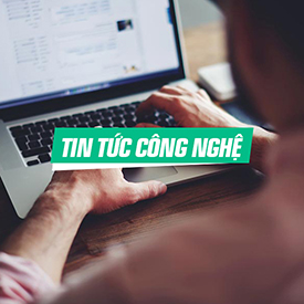 TIN TỨC CÔNG NGHỆ