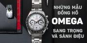 Những mẫu đồng hồ Omega sang trọng và sành điệu