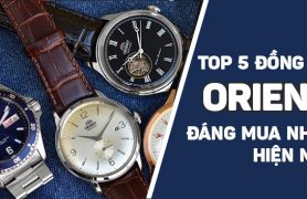 TOP 5 đồng hồ Orient đáng mua nhất hiện nay